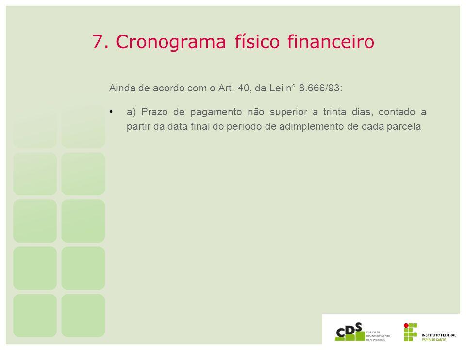 7. Cronograma físico financeiro
