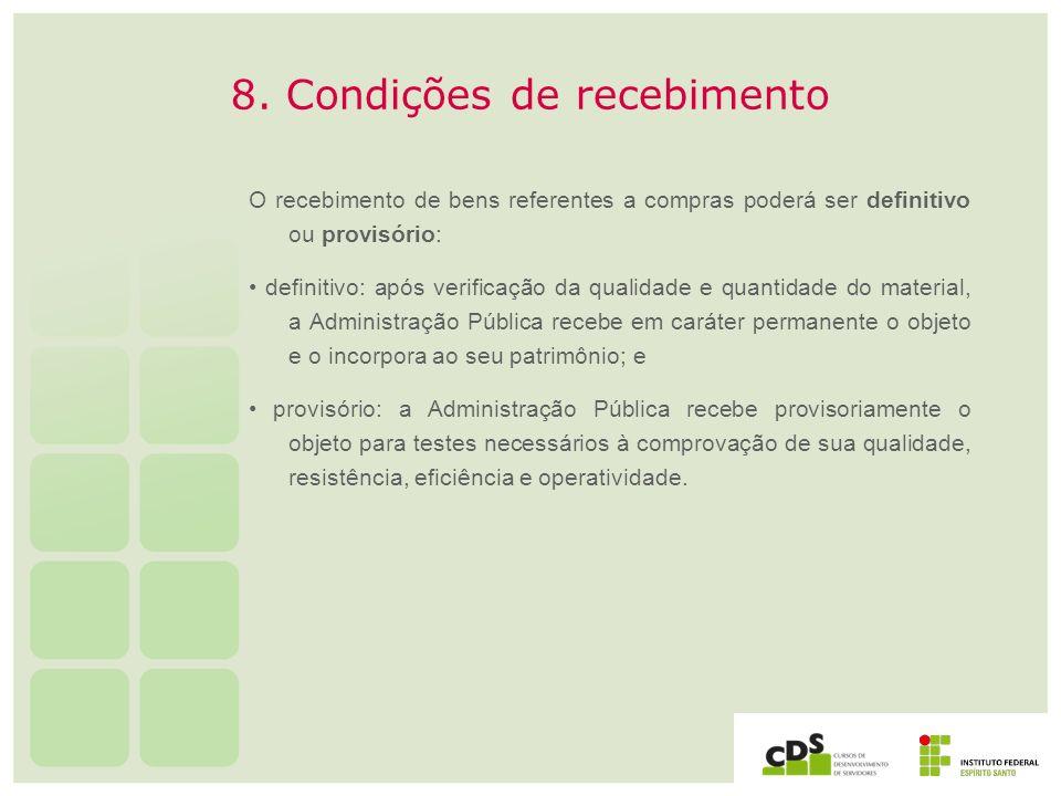 8. Condições de recebimento