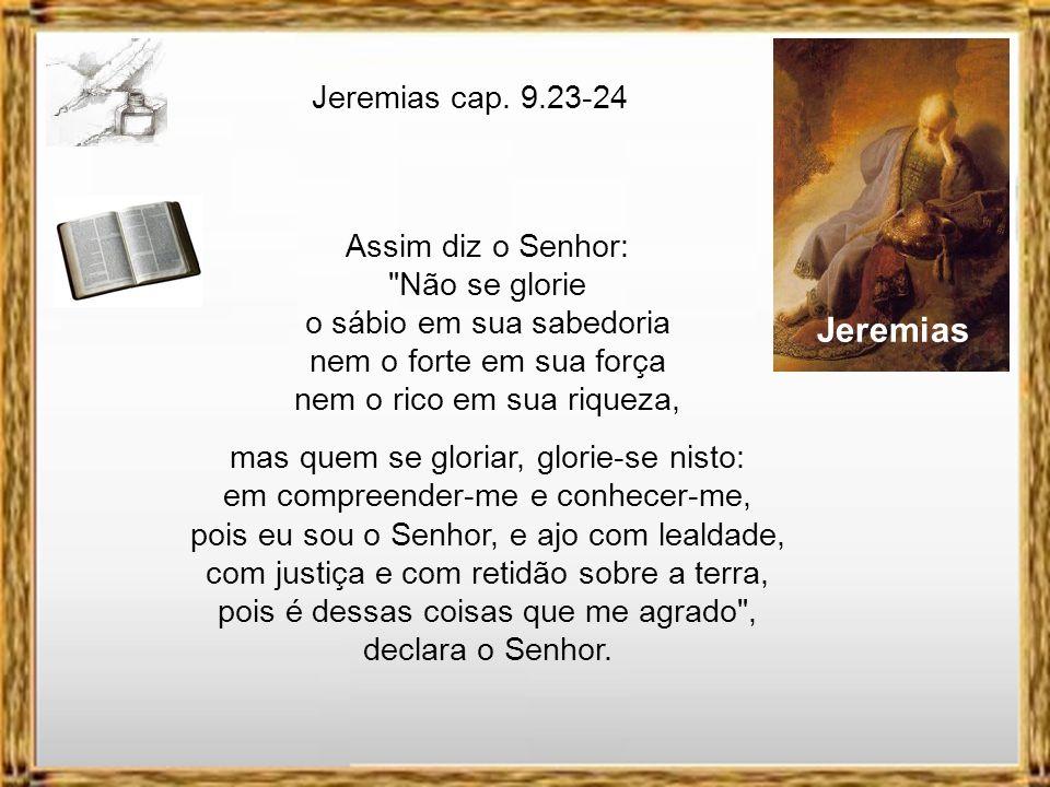 Jeremias Jeremias cap. 9.23-24