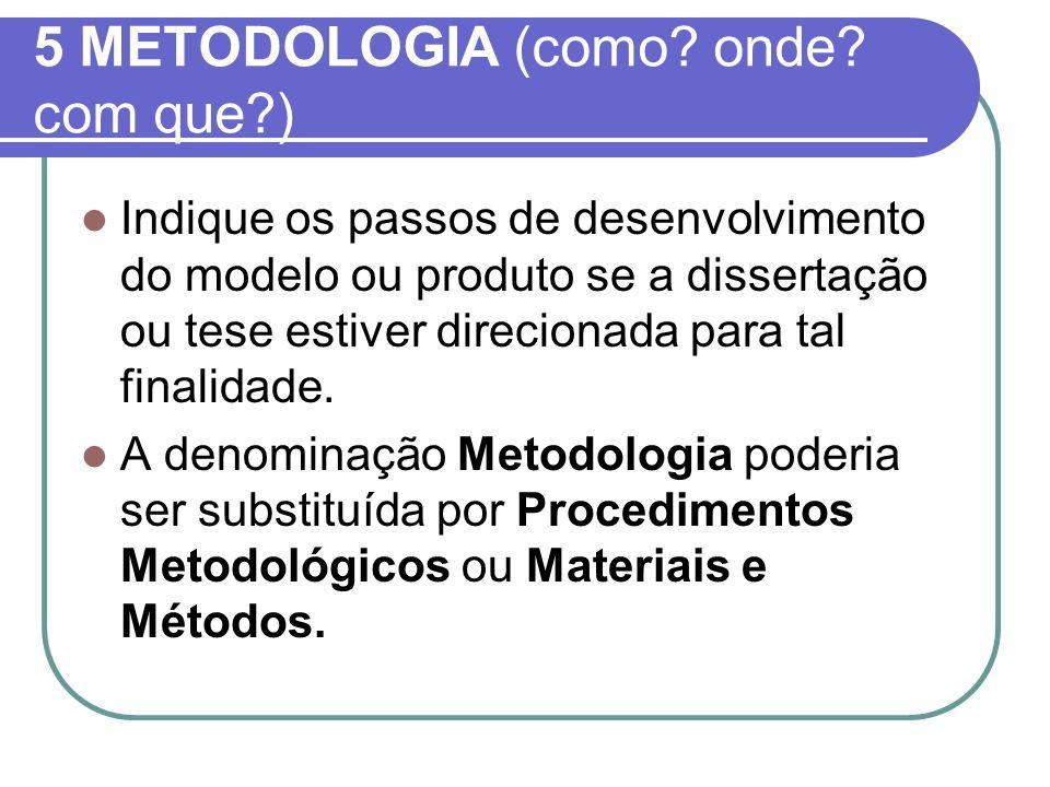 5 METODOLOGIA (como onde com que )