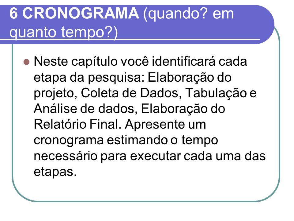6 CRONOGRAMA (quando em quanto tempo )