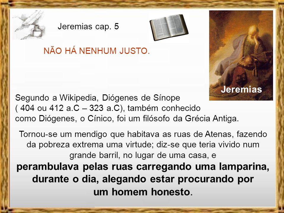 Jeremias Jeremias cap. 5 NÃO HÁ NENHUM JUSTO.