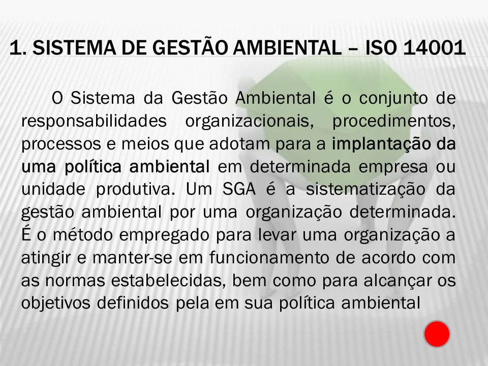 1. SISTEMA DE GESTÃO AMBIENTAL – ISO 14001