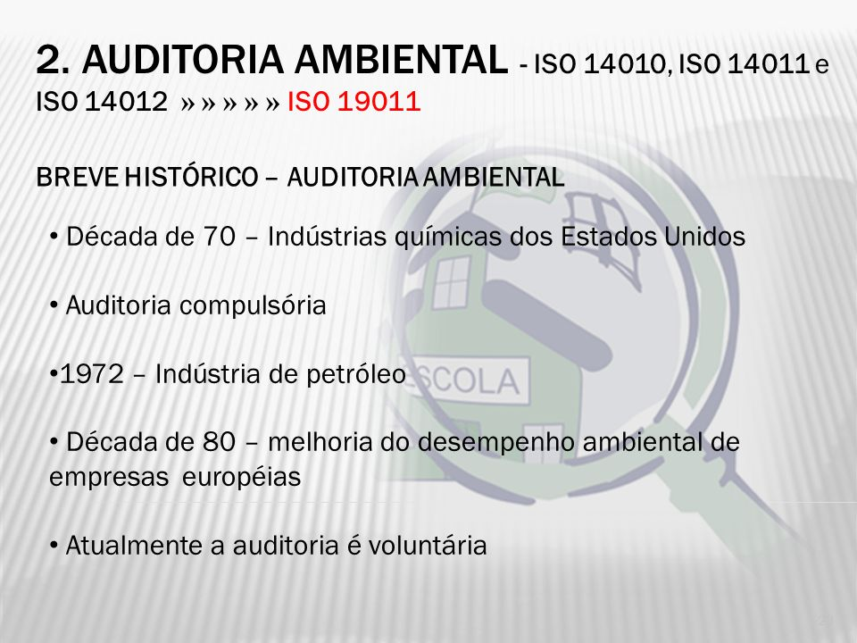2. AUDITORIA Ambiental - ISO 14010, ISO 14011 e ISO 14012 » » » » » ISO 19011