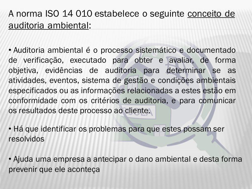 A norma ISO 14 010 estabelece o seguinte conceito de auditoria ambiental: