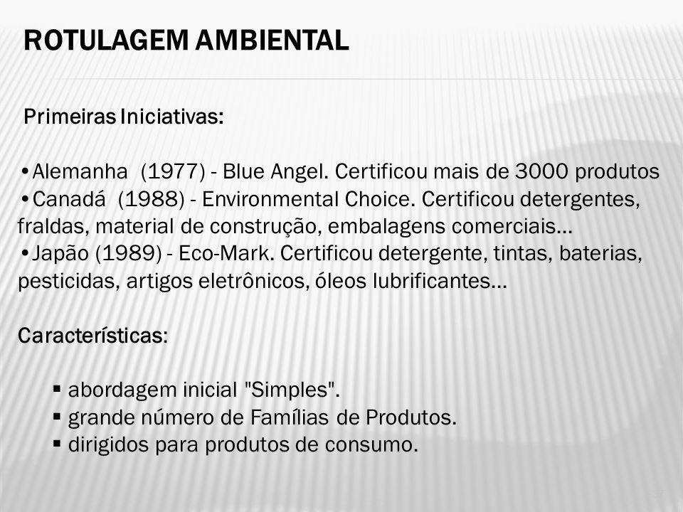 Rotulagem Ambiental Primeiras Iniciativas: