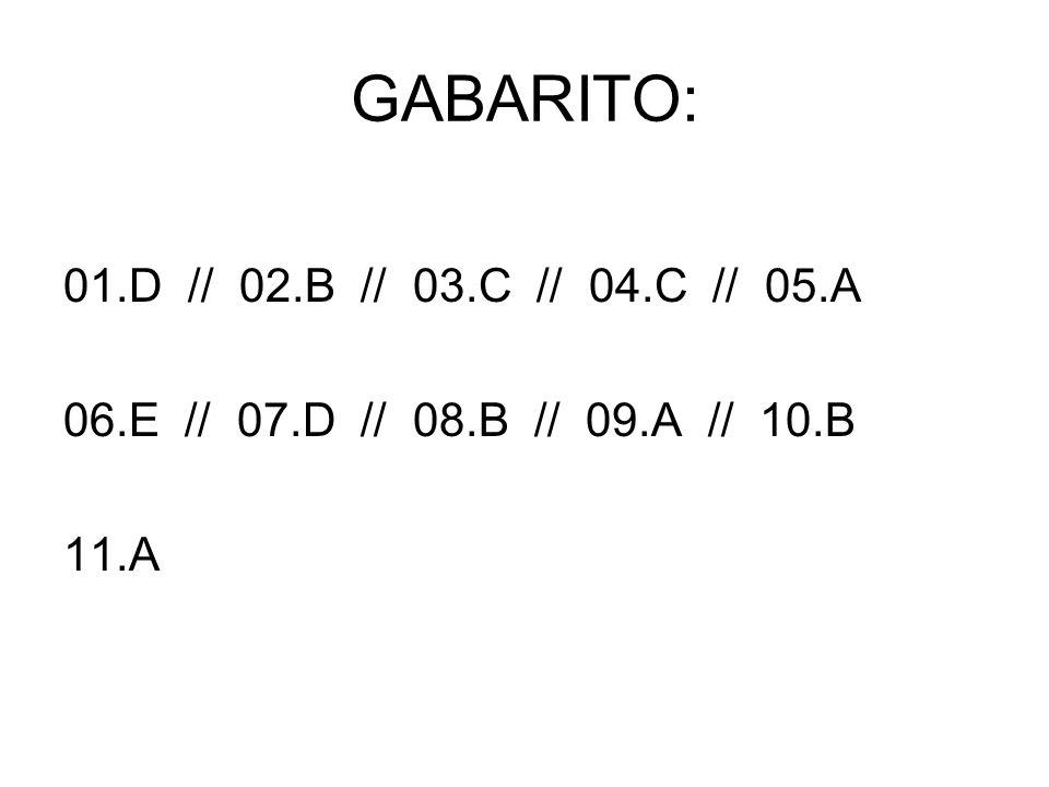 GABARITO: 01.D // 02.B // 03.C // 04.C // 05.A