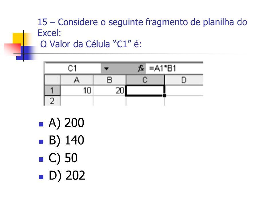 15 – Considere o seguinte fragmento de planilha do Excel: O Valor da Célula C1 é: