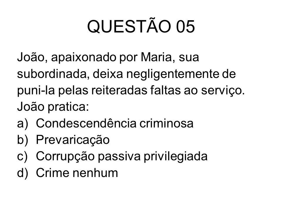 QUESTÃO 05 João, apaixonado por Maria, sua