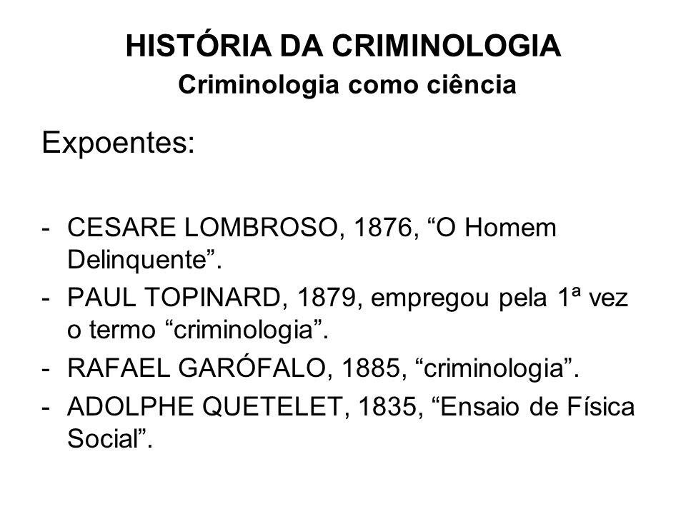 HISTÓRIA DA CRIMINOLOGIA Criminologia como ciência
