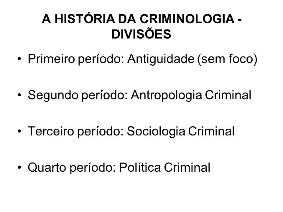 A HISTÓRIA DA CRIMINOLOGIA - DIVISÕES