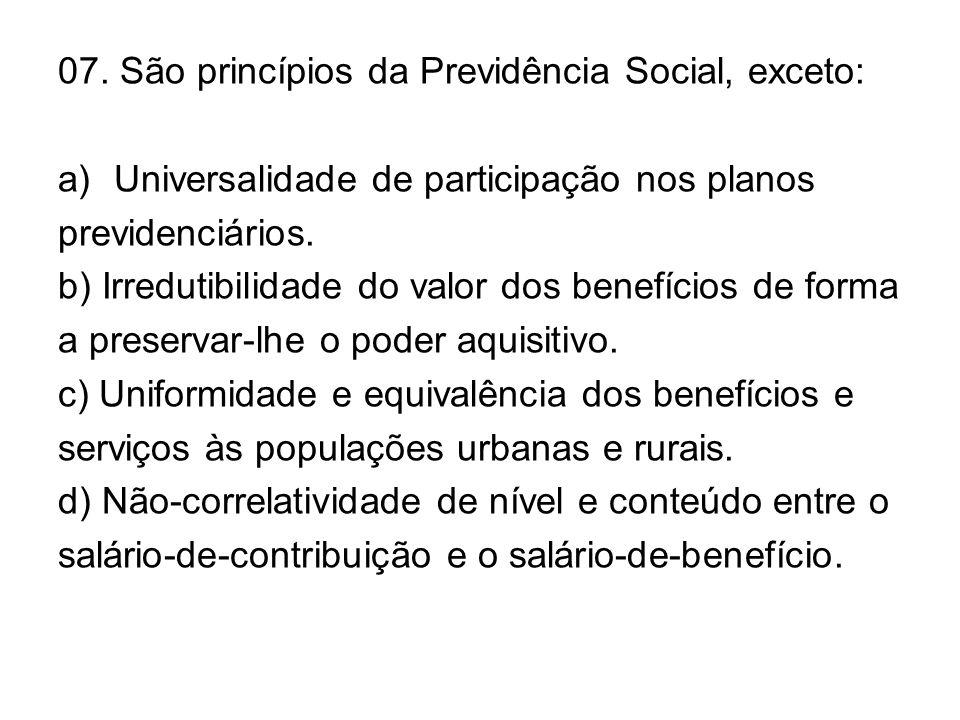 07. São princípios da Previdência Social, exceto: