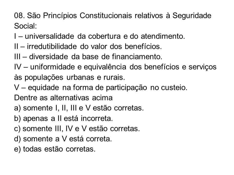 08. São Princípios Constitucionais relativos à Seguridade