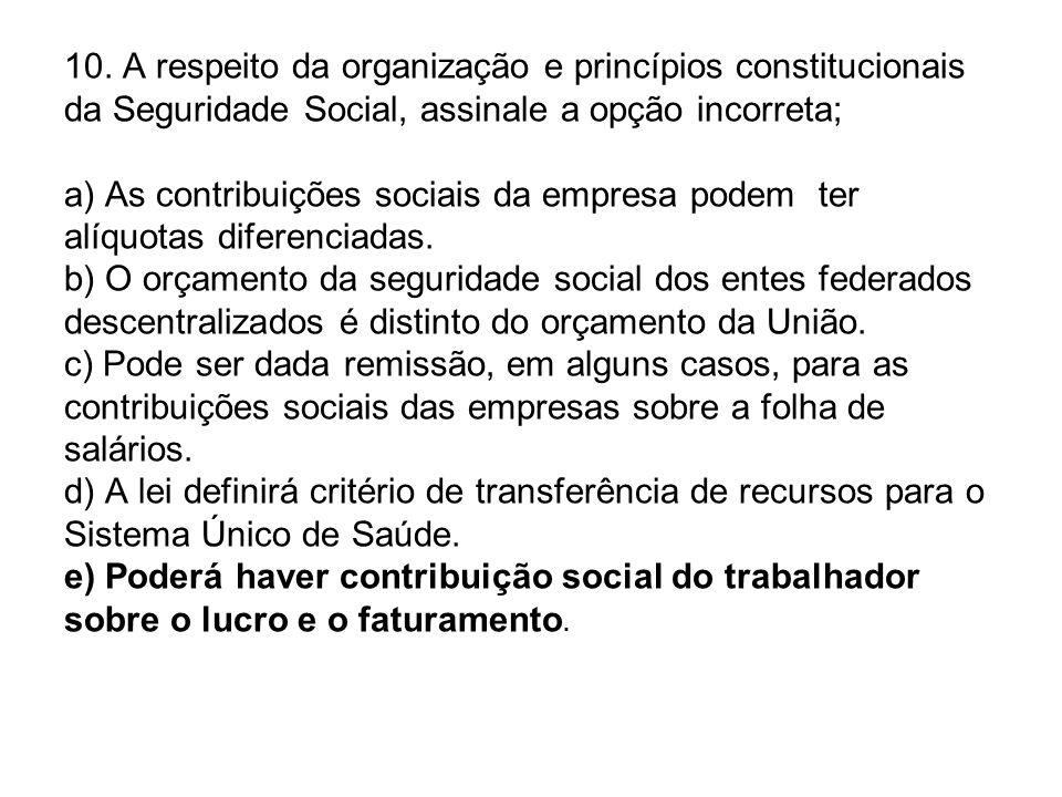 10. A respeito da organização e princípios constitucionais