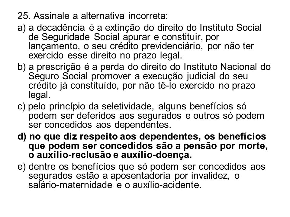 25. Assinale a alternativa incorreta:
