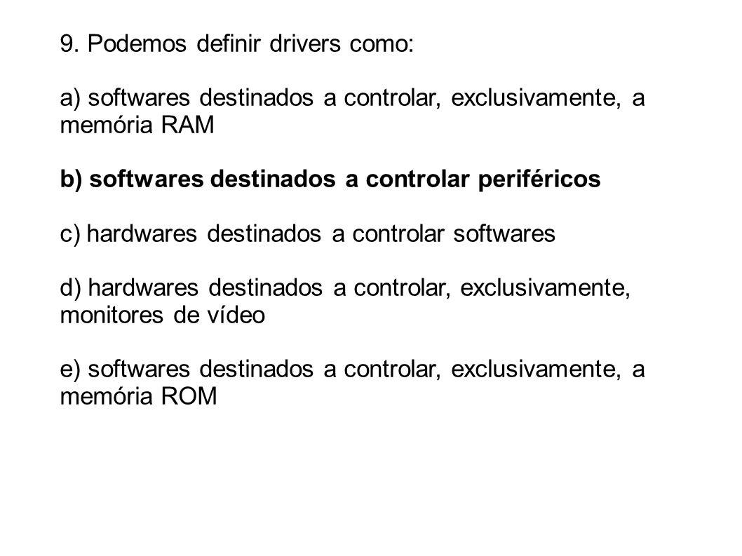 9. Podemos definir drivers como: