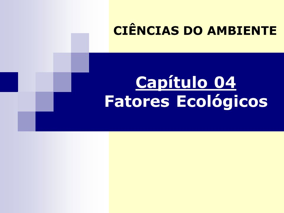 Capítulo 04 Fatores Ecológicos