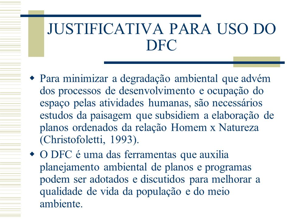JUSTIFICATIVA PARA USO DO DFC