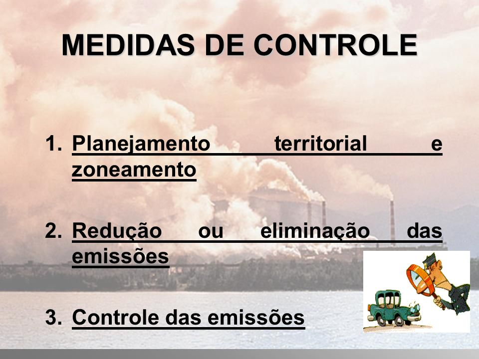 MEDIDAS DE CONTROLE Planejamento territorial e zoneamento