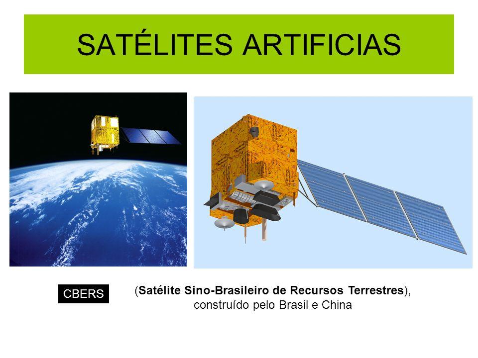 SATÉLITES ARTIFICIAS(Satélite Sino-Brasileiro de Recursos Terrestres), construído pelo Brasil e China.