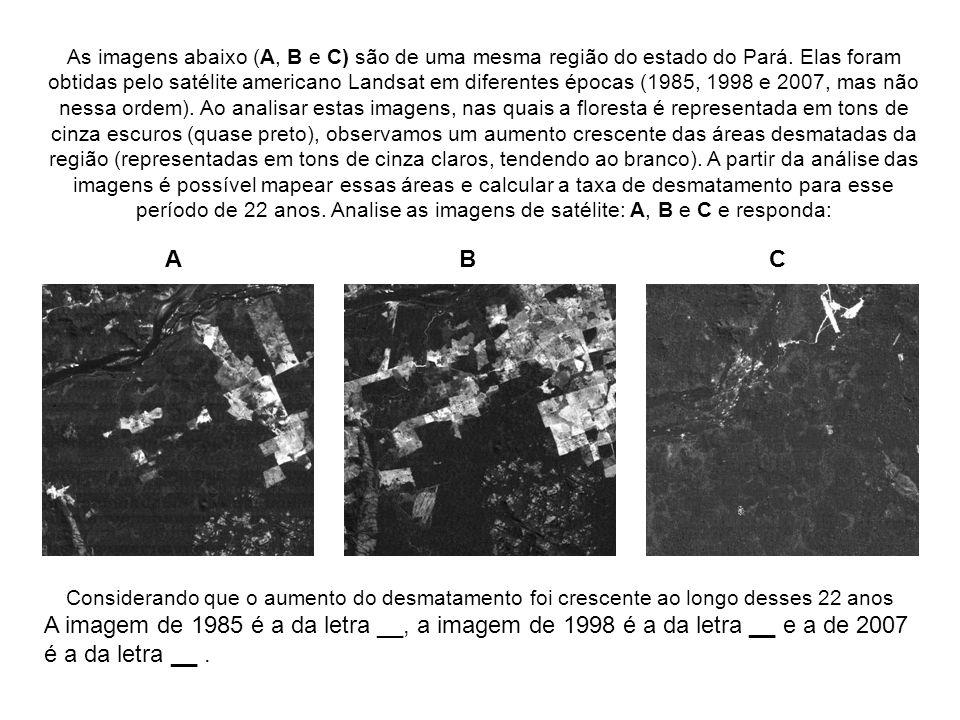 As imagens abaixo (A, B e C) são de uma mesma região do estado do Pará