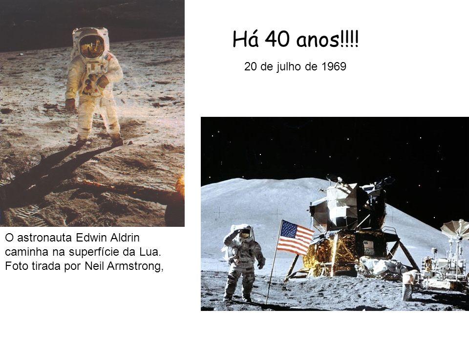 Há 40 anos!!!. 20 de julho de 1969. O astronauta Edwin Aldrin caminha na superfície da Lua.