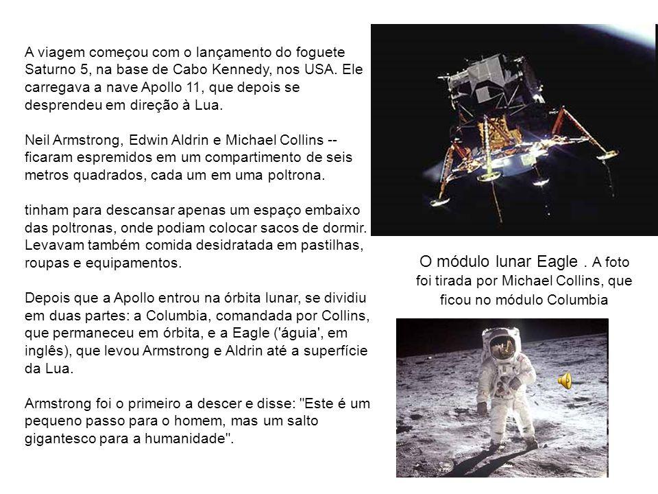 A viagem começou com o lançamento do foguete Saturno 5, na base de Cabo Kennedy, nos USA. Ele carregava a nave Apollo 11, que depois se desprendeu em direção à Lua.