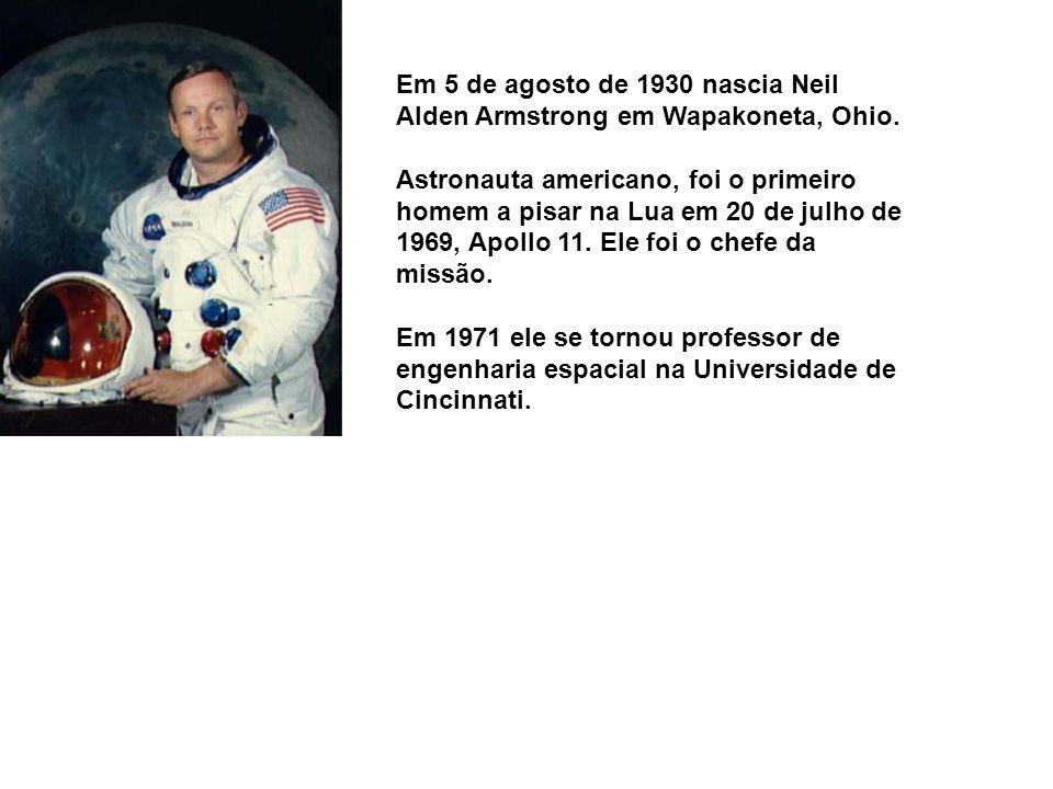 Em 5 de agosto de 1930 nascia Neil Alden Armstrong em Wapakoneta, Ohio.