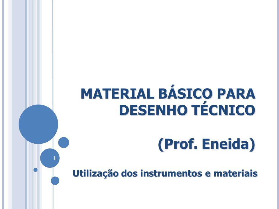 MATERIAL BÁSICO PARA DESENHO TÉCNICO (Prof. Eneida)