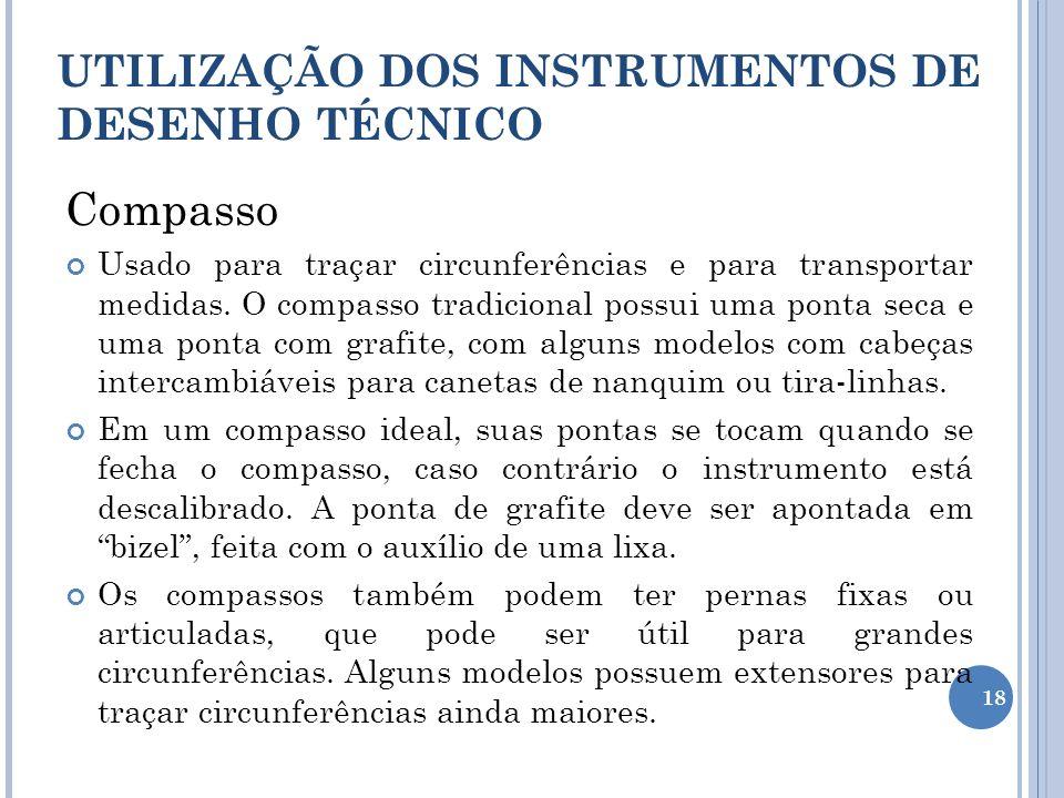 Compasso UTILIZAÇÃO DOS INSTRUMENTOS DE DESENHO TÉCNICO