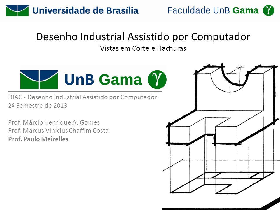 Desenho Industrial Assistido por Computador Vistas em Corte e Hachuras