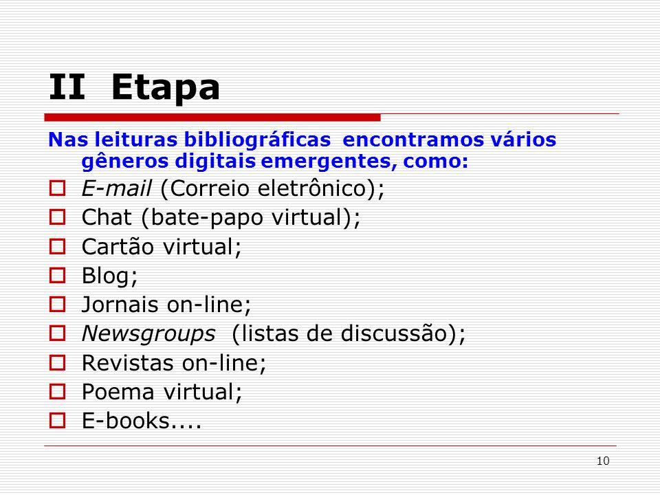 II Etapa E-mail (Correio eletrônico); Chat (bate-papo virtual);