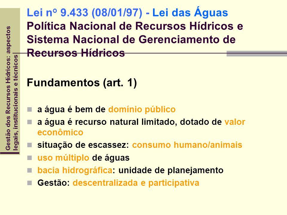 Lei no 9.433 (08/01/97) - Lei das Águas Política Nacional de Recursos Hídricos e Sistema Nacional de Gerenciamento de Recursos Hídricos