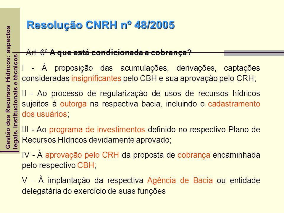 Resolução CNRH nº 48/2005 Art. 6º A que está condicionada a cobrança