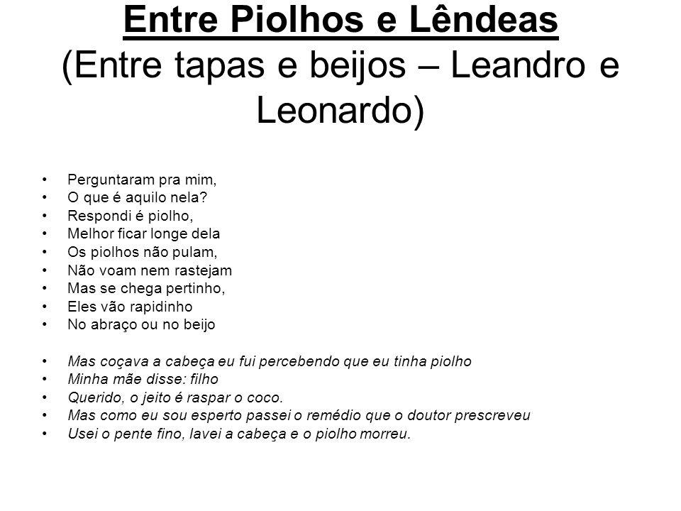 Entre Piolhos e Lêndeas (Entre tapas e beijos – Leandro e Leonardo)