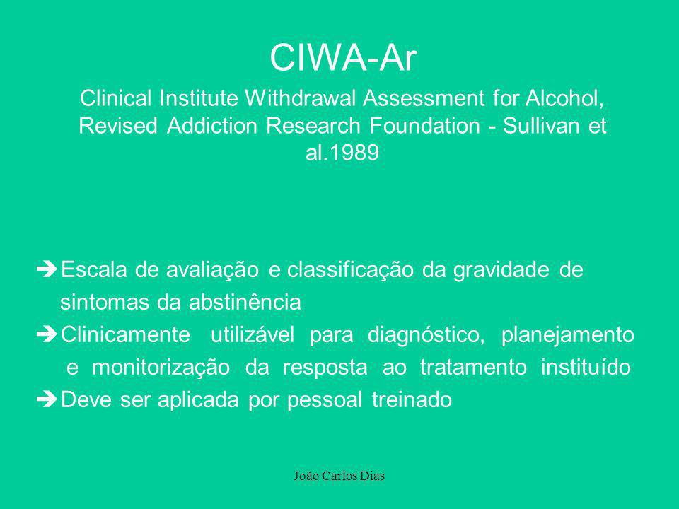 CIWA-Ar Clinical Institute Withdrawal Assessment for Alcohol, Revised Addiction Research Foundation - Sullivan et al.1989.