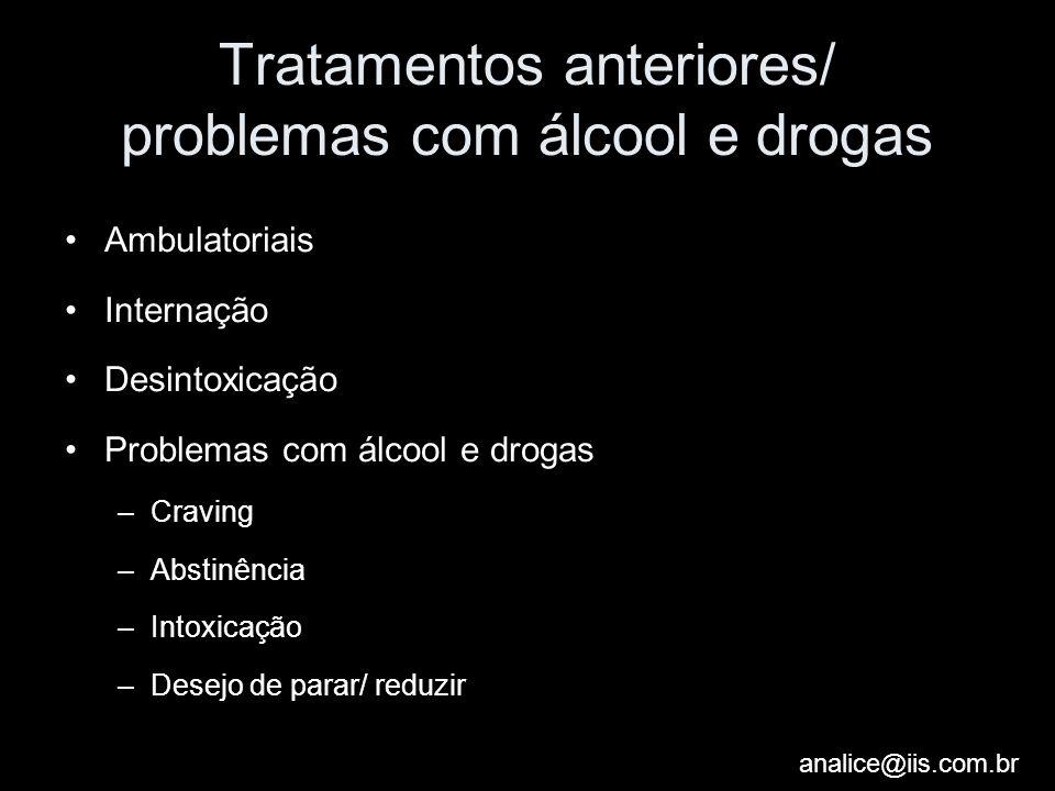 Tratamentos anteriores/ problemas com álcool e drogas