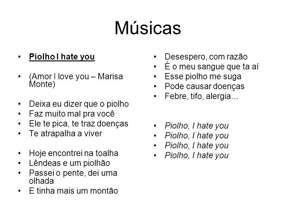 Músicas Piolho I hate you (Amor I love you – Marisa Monte)