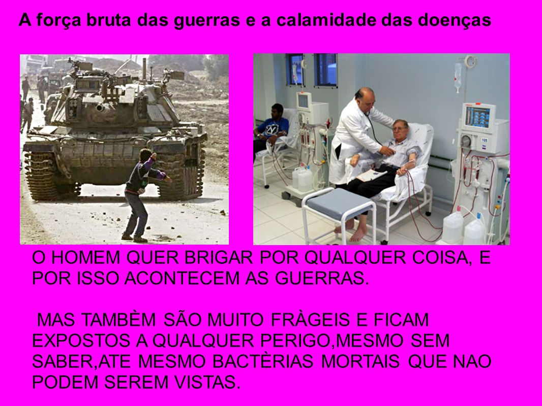 A força bruta das guerras e a calamidade das doenças