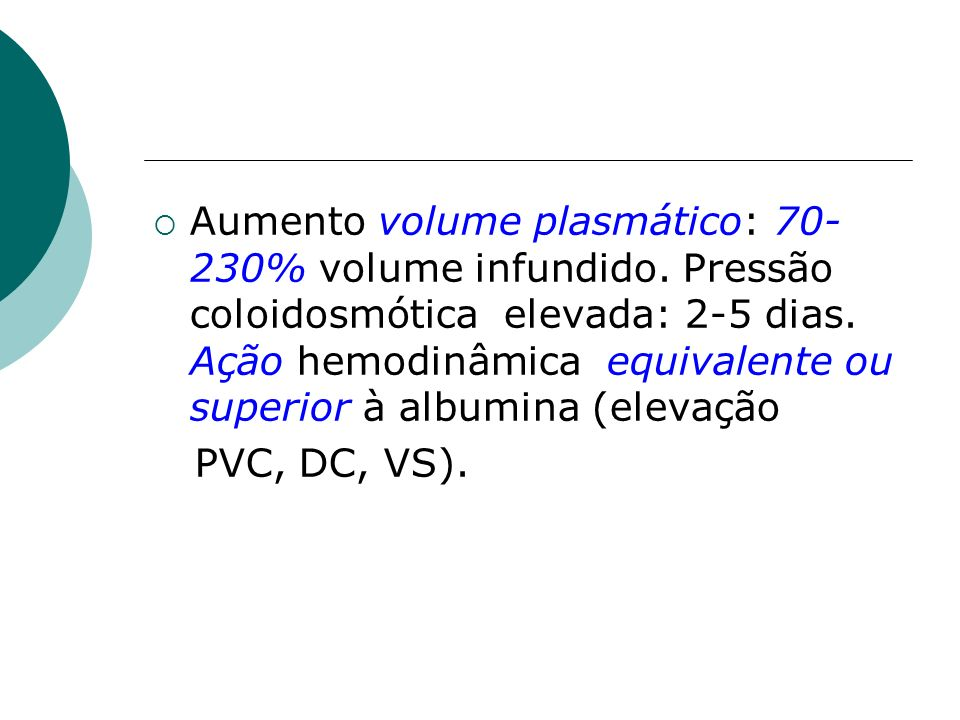 Aumento volume plasmático: 70-230% volume infundido