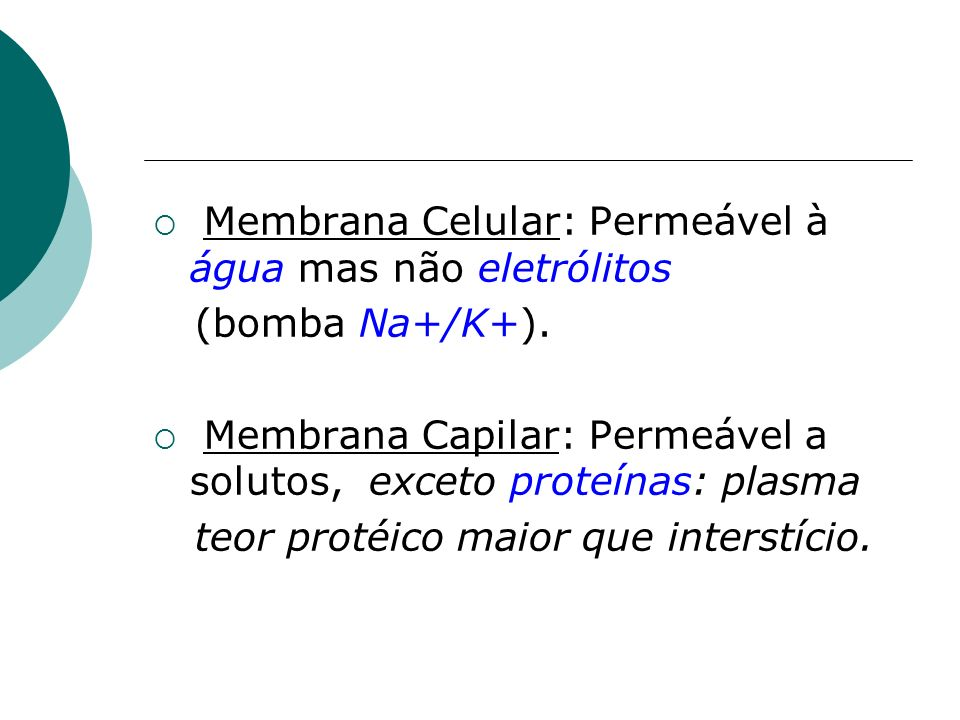 Membrana Celular: Permeável à água mas não eletrólitos