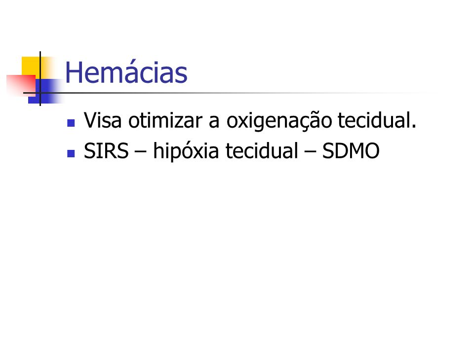 Hemácias Visa otimizar a oxigenação tecidual.