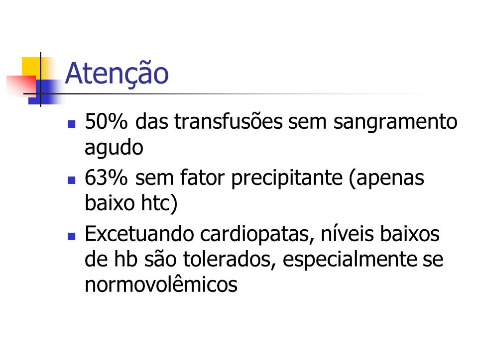 Atenção 50% das transfusões sem sangramento agudo