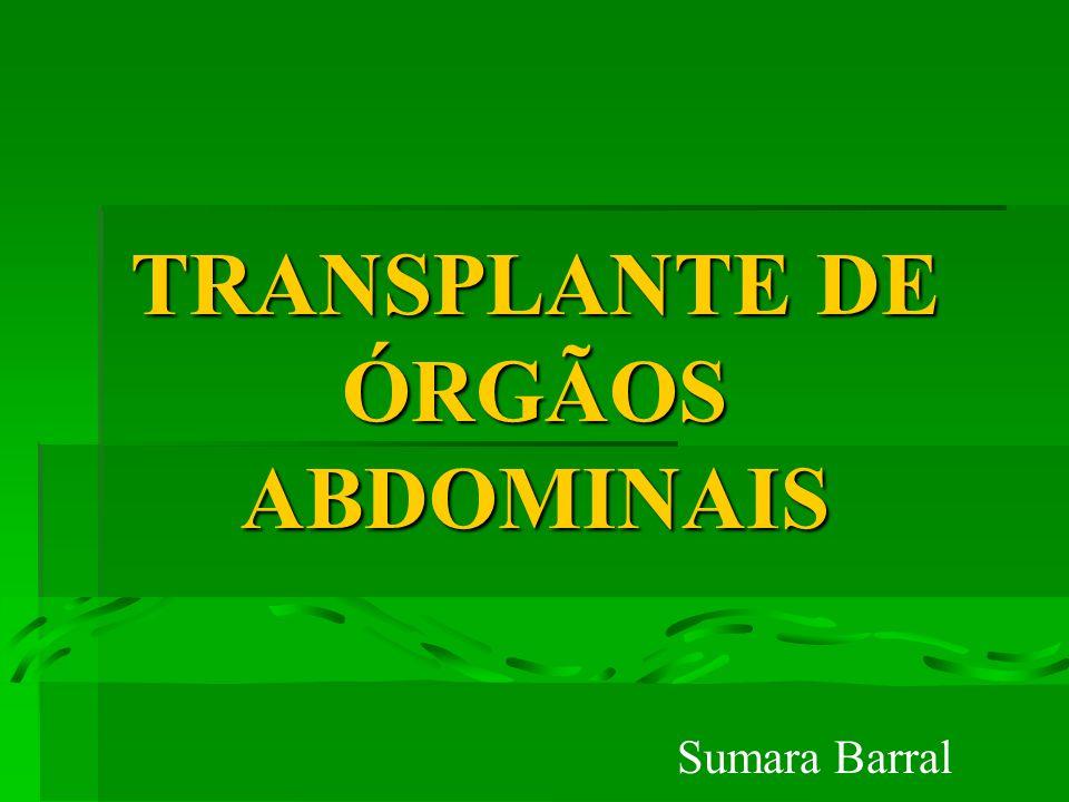 TRANSPLANTE DE ÓRGÃOS ABDOMINAIS