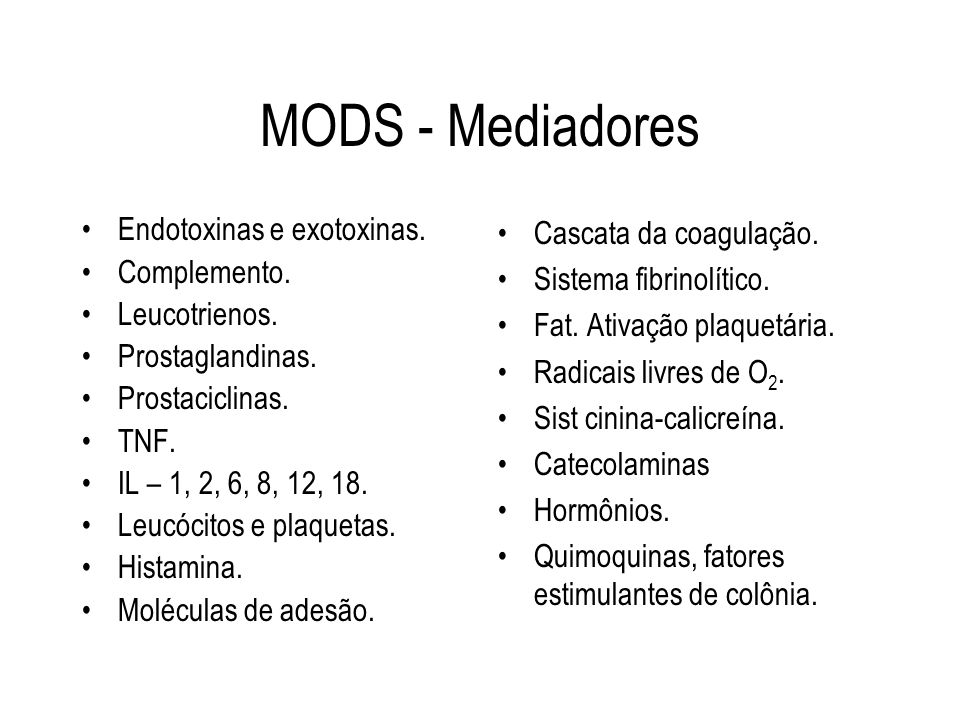 MODS - Mediadores Endotoxinas e exotoxinas. Complemento. Leucotrienos.