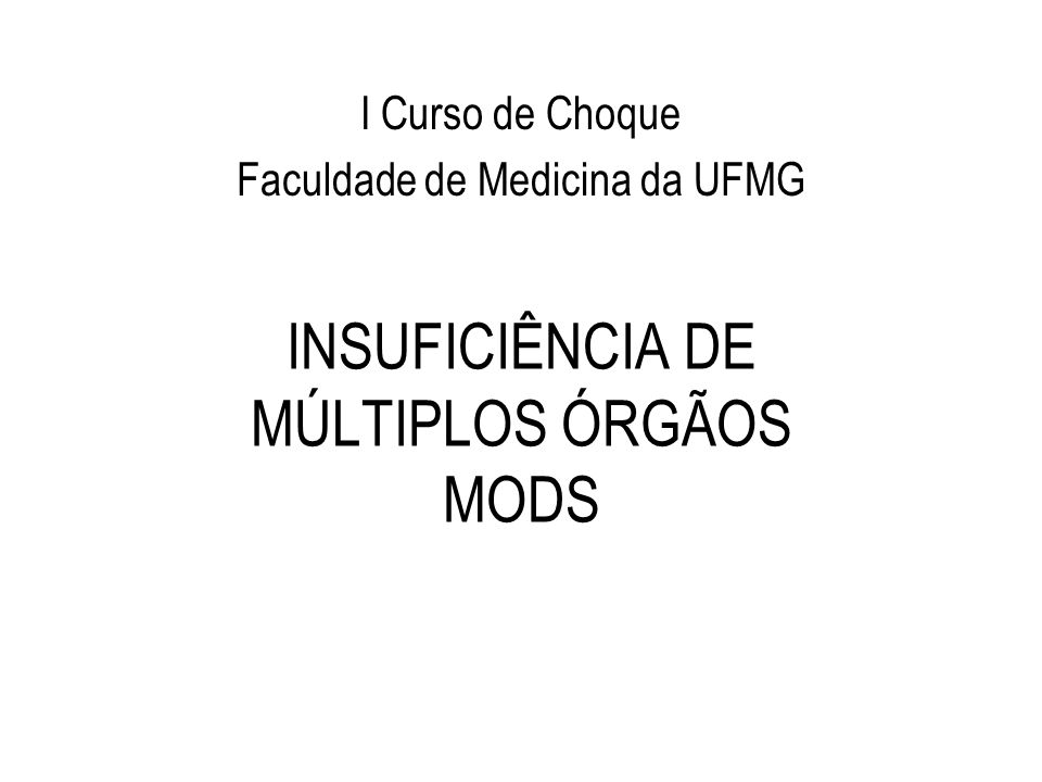 INSUFICIÊNCIA DE MÚLTIPLOS ÓRGÃOS MODS