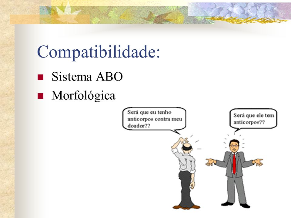 Compatibilidade: Sistema ABO Morfológica