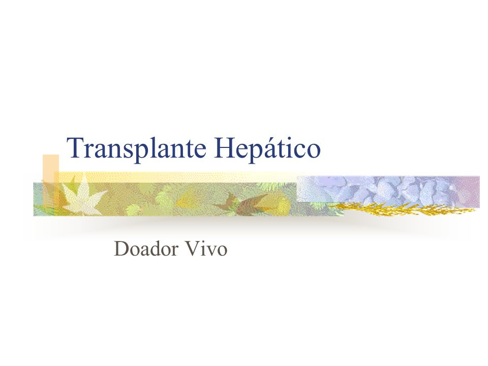 Transplante Hepático Doador Vivo