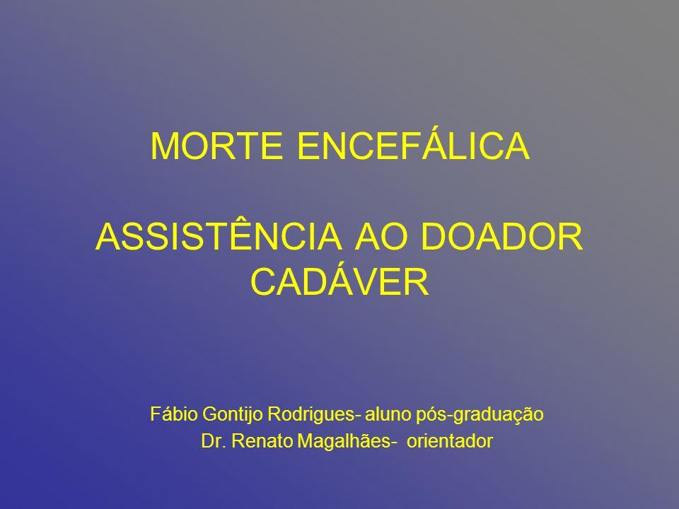 MORTE ENCEFÁLICA ASSISTÊNCIA AO DOADOR CADÁVER
