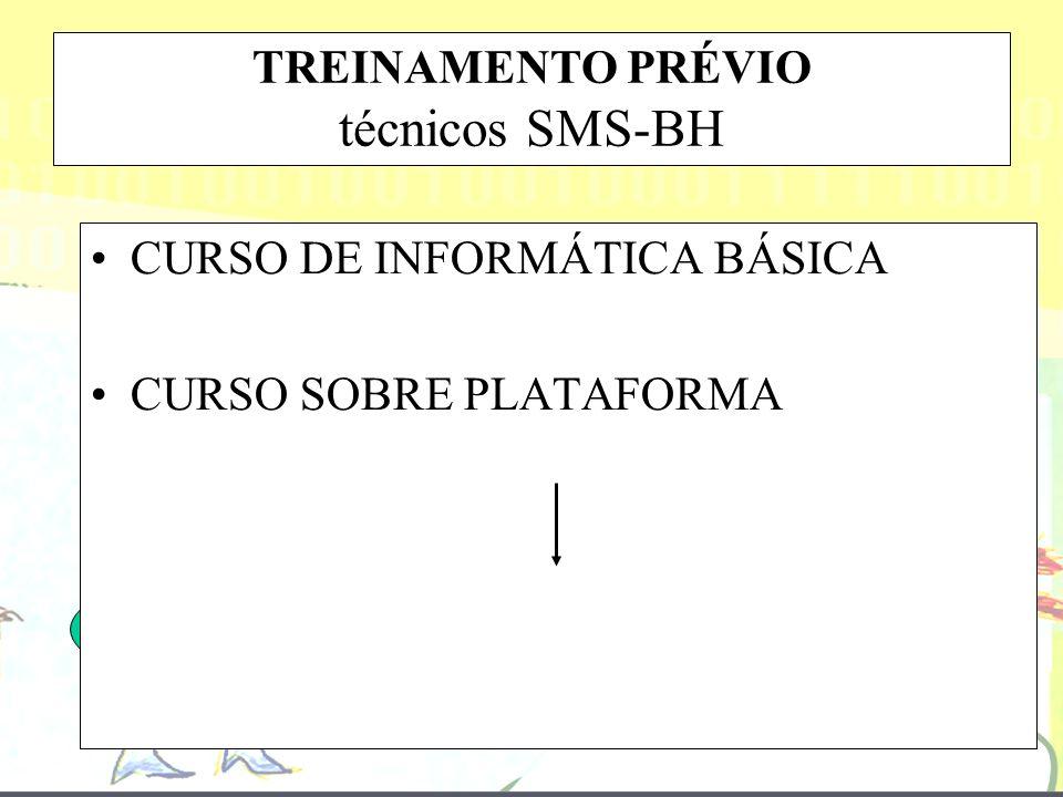 TREINAMENTO PRÉVIO técnicos SMS-BH